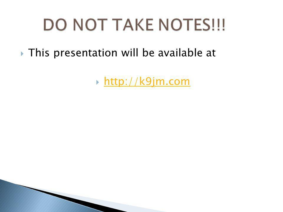This presentation will be available at http://k9jm.com