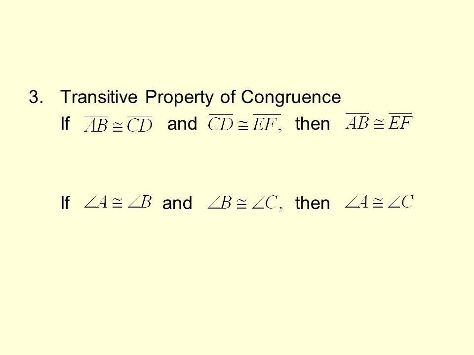 3.Transitive Property of Congruence If and then