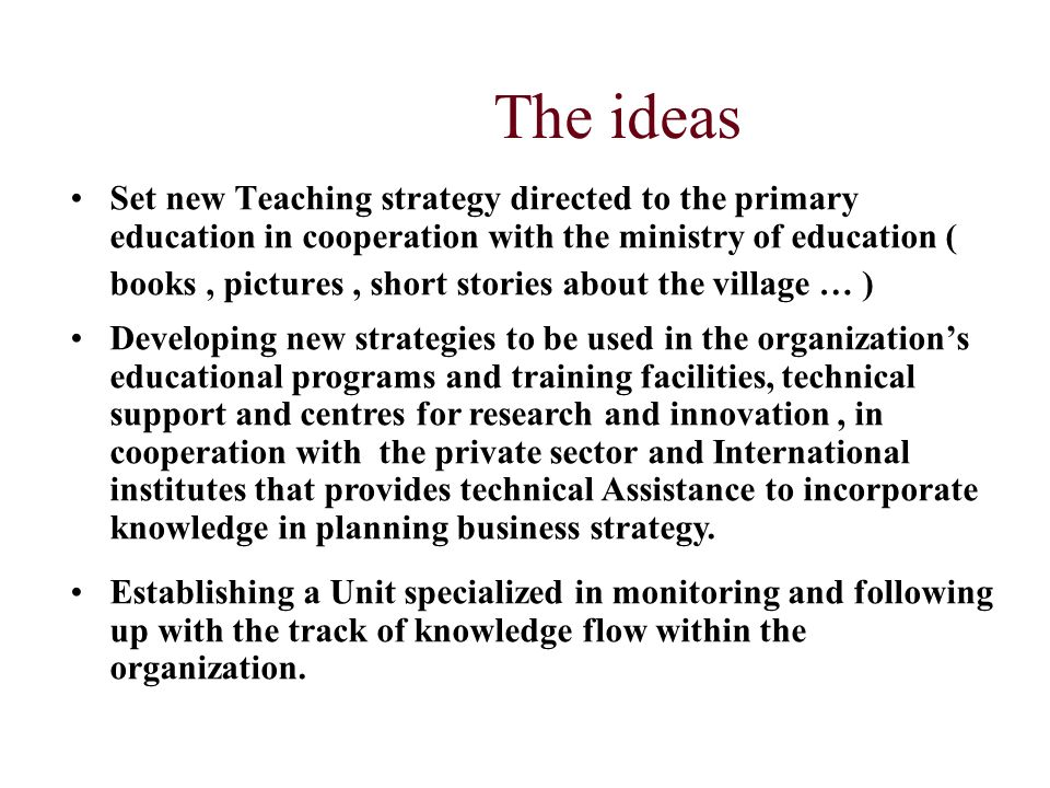 The ideas Set new Teaching strategy directed to the primary education in cooperation with the ministry of education ( books, pictures, short stories a