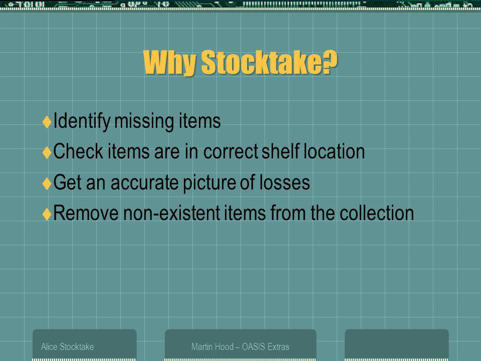 Alice StocktakeMartin Hood – OASIS Extras Why Stocktake.
