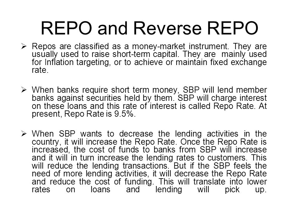REPO and Reverse REPO Repos are classified as a money-market instrument.