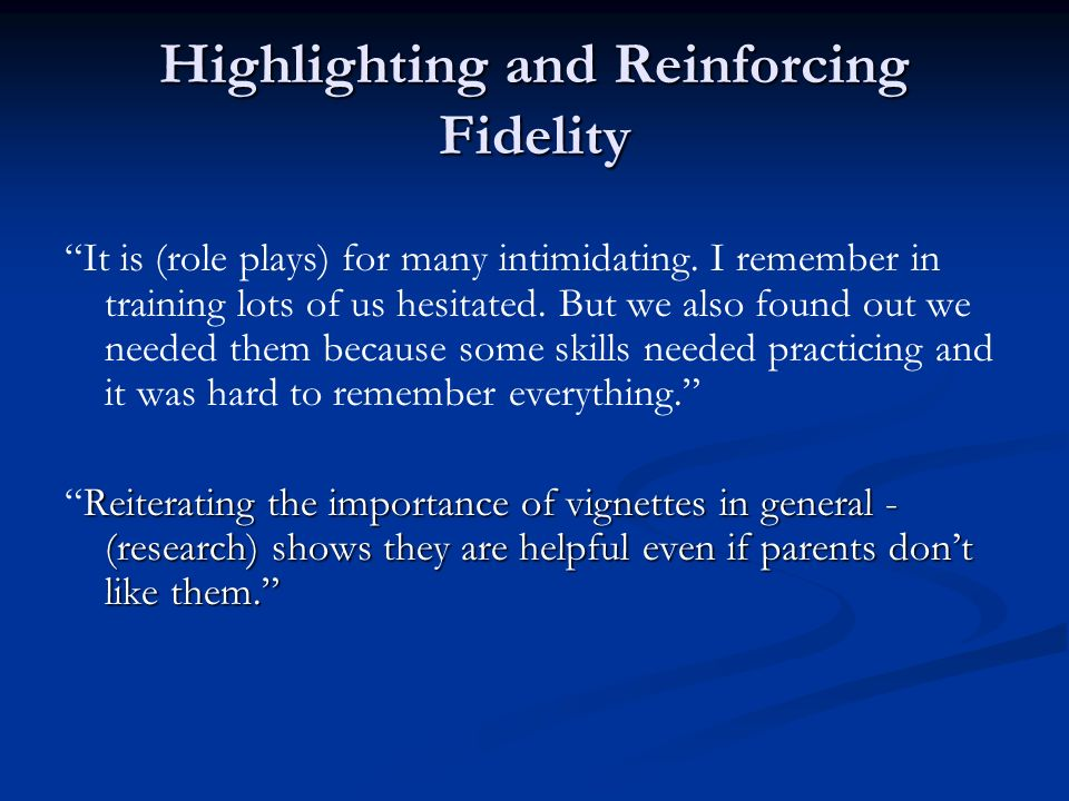 Highlighting and Reinforcing Fidelity It is (role plays) for many intimidating.