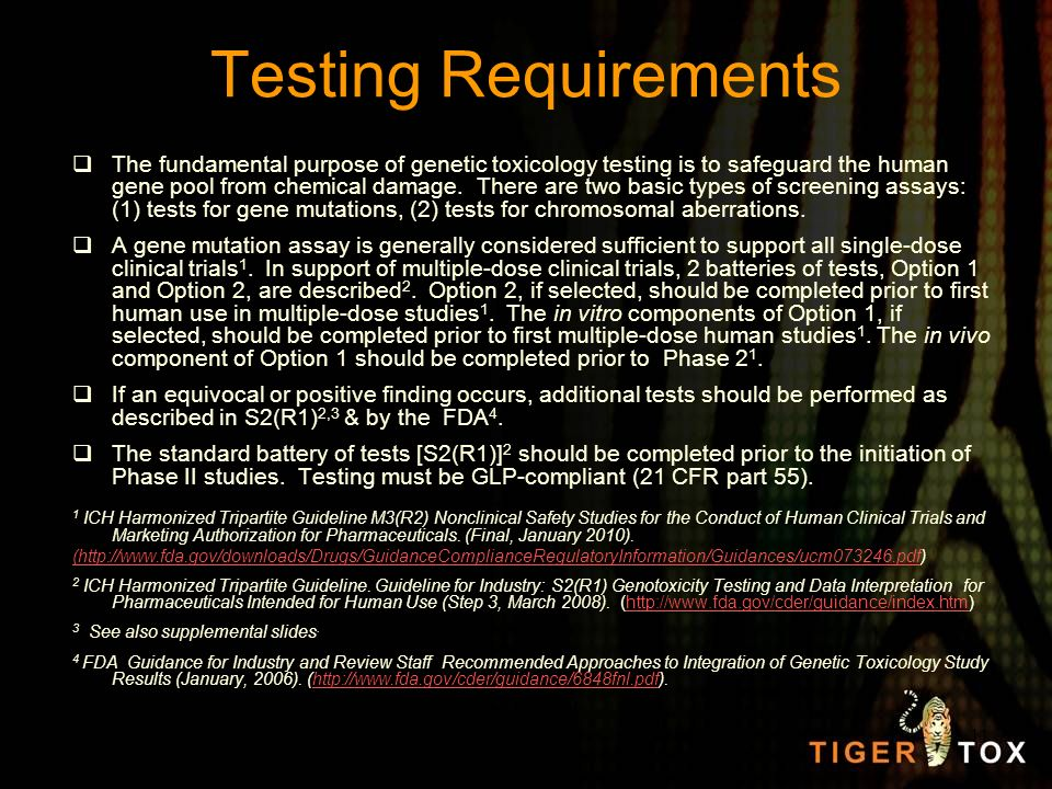 Testing Requirements The fundamental purpose of genetic toxicology testing is to safeguard the human gene pool from chemical damage. There are two bas