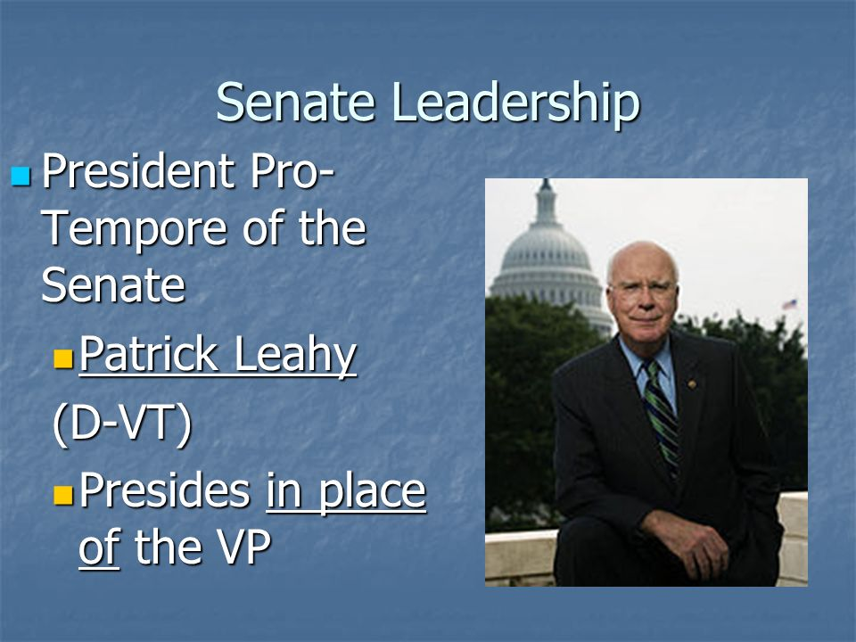 Senate Leadership Presides over the Senate Powerless and thankless job V.P.