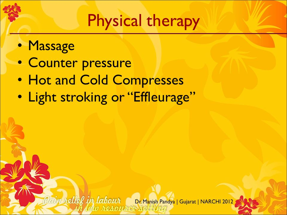 Physical therapy Massage Counter pressure Hot and Cold Compresses Light stroking or Effleurage