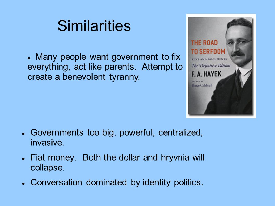 Similarities Governments too big, powerful, centralized, invasive.