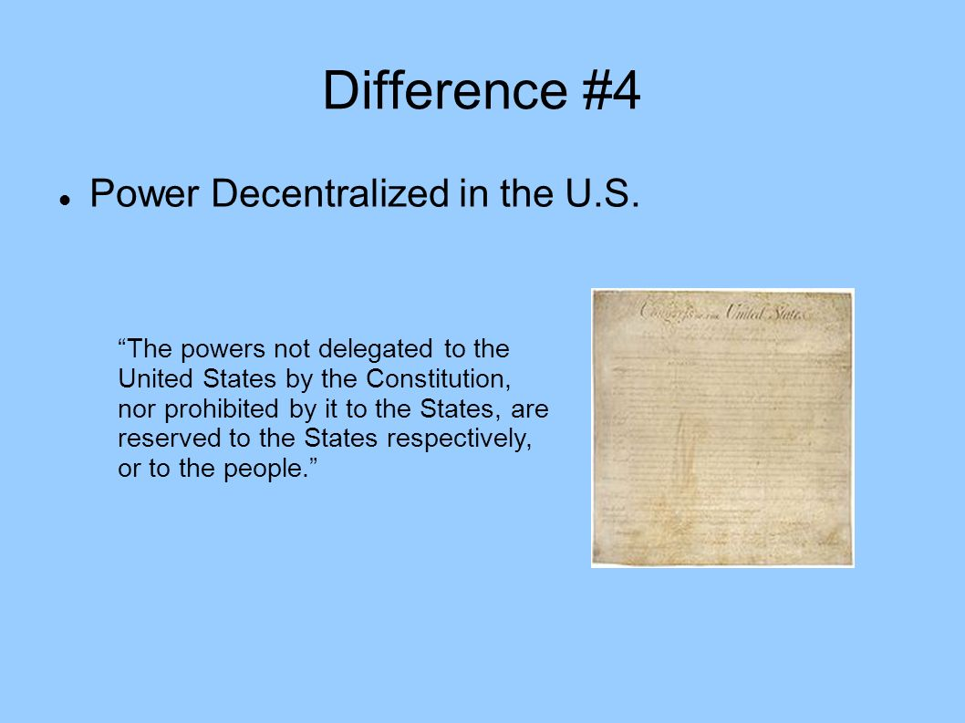 Difference #4 Power Decentralized in the U.S.