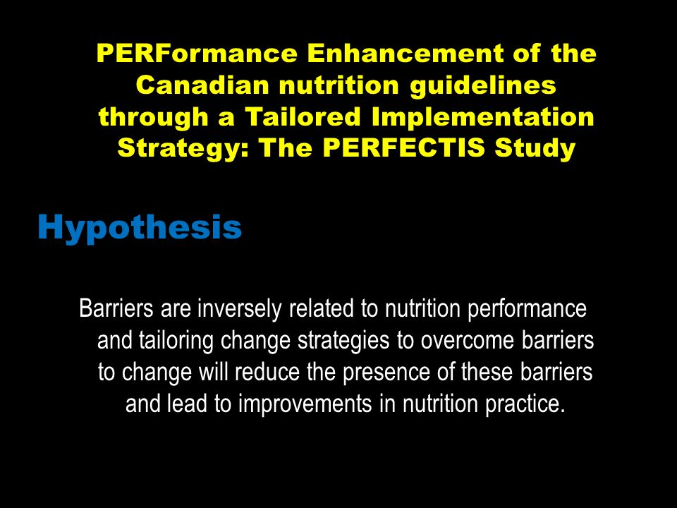 Barriers are inversely related to nutrition performance and tailoring change strategies to overcome barriers to change will reduce the presence of the