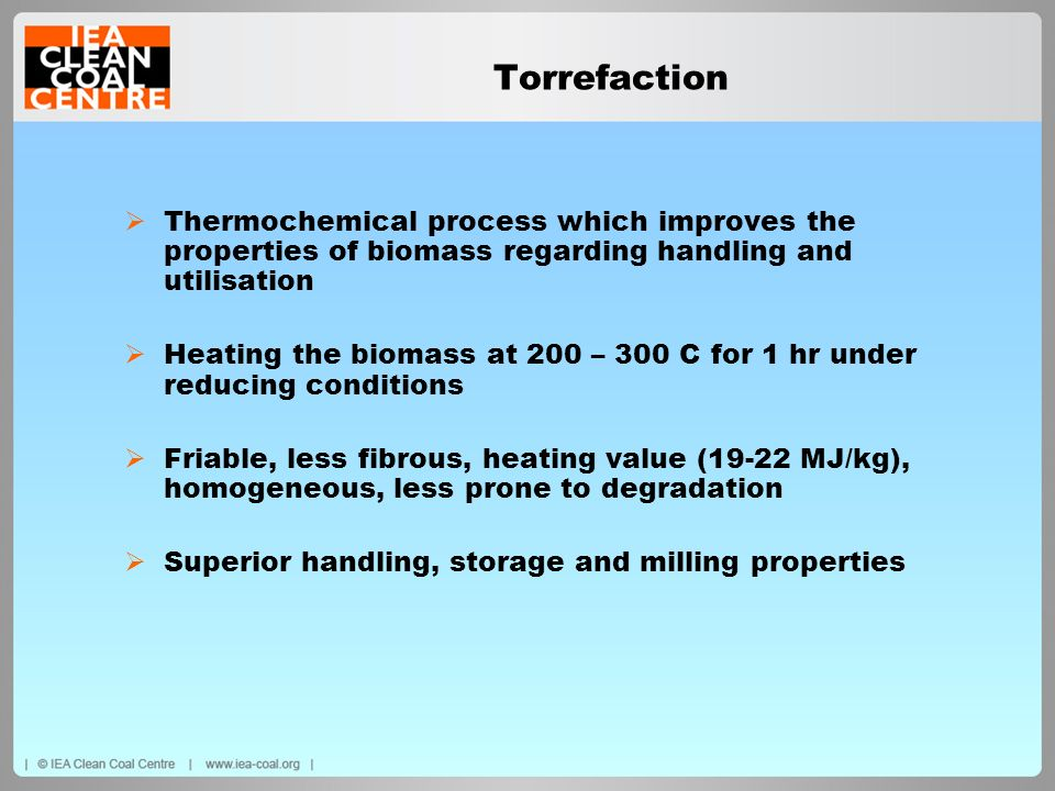 Torrefaction Thermochemical process which improves the properties of biomass regarding handling and utilisation Heating the biomass at 200 – 300 C for
