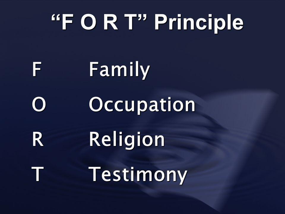 F O R T Principle FFamily OOccupation RReligion TTestimony