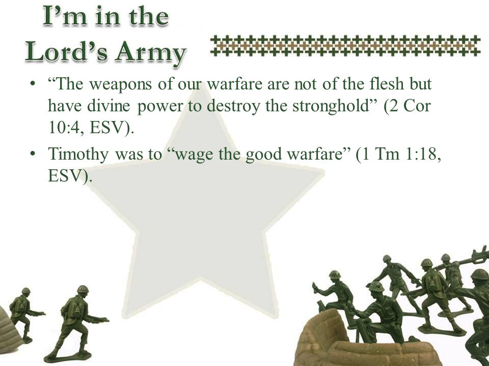 Timothy was to wage the good warfare (1 Tm 1:18, ESV).