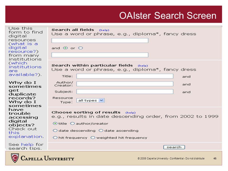 © 2005 Capella University - Confidential - Do not distribute44 OAIster