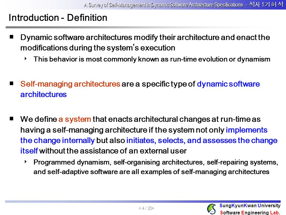 A Survey of Self-Management in Dynamic Software Architecture Specifications – 1 A Survey of Self-Management in Dynamic Software Architecture Specifications – 1 SungKyunKwan University Software Engineering Lab.