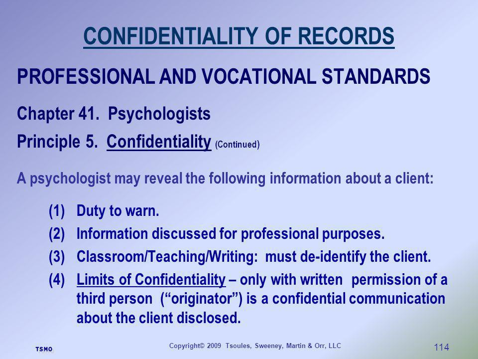 Copyright© 2009 Tsoules, Sweeney, Martin & Orr, LLC 114 CONFIDENTIALITY OF RECORDS PROFESSIONAL AND VOCATIONAL STANDARDS Chapter 41. Psychologists Pri