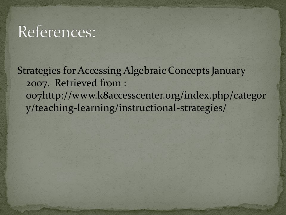 Strategies for Accessing Algebraic Concepts January 2007.