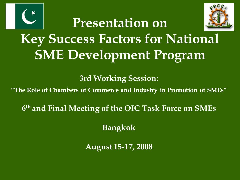 Presentation on Key Success Factors for National SME Development Program 3rd Working Session: The Role of Chambers of Commerce and Industry in Promoti