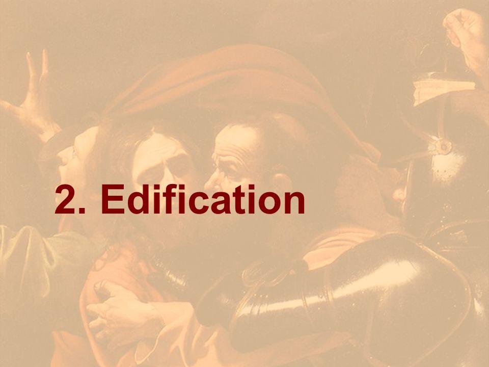 2. Edification