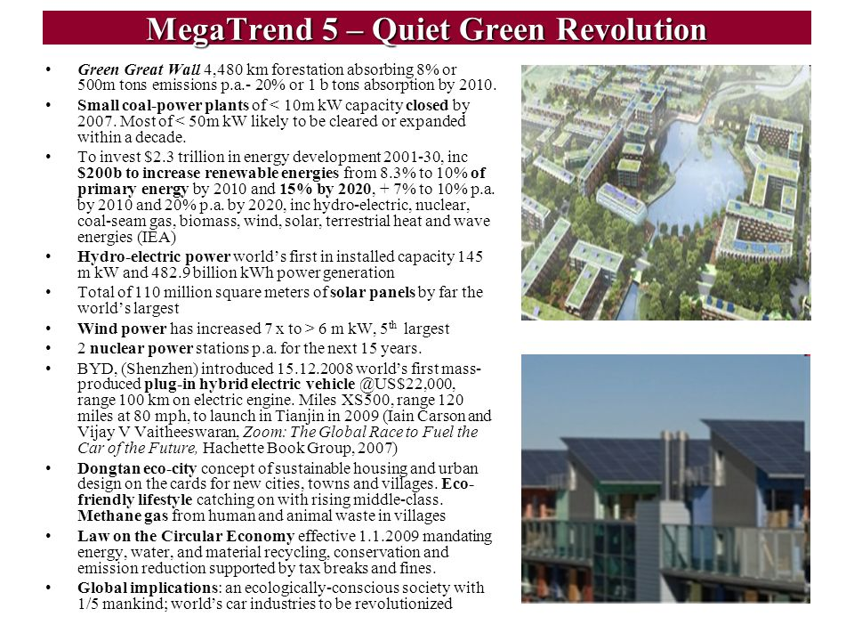 17 MegaTrend 5 – Quiet Green Revolution Green Great Wall 4,480 km forestation absorbing 8% or 500m tons emissions p.a.- 20% or 1 b tons absorption by