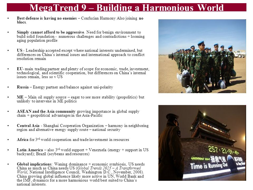 21 MegaTrend 9 – Building a Harmonious World Best defense is having no enemies – Confucian Harmony Also joining no blocs. Simply cannot afford to be a