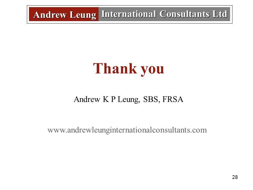 28 Andrew Leung International Consultants Ltd Thank you Andrew K P Leung, SBS, FRSA www.andrewleunginternationalconsultants.com