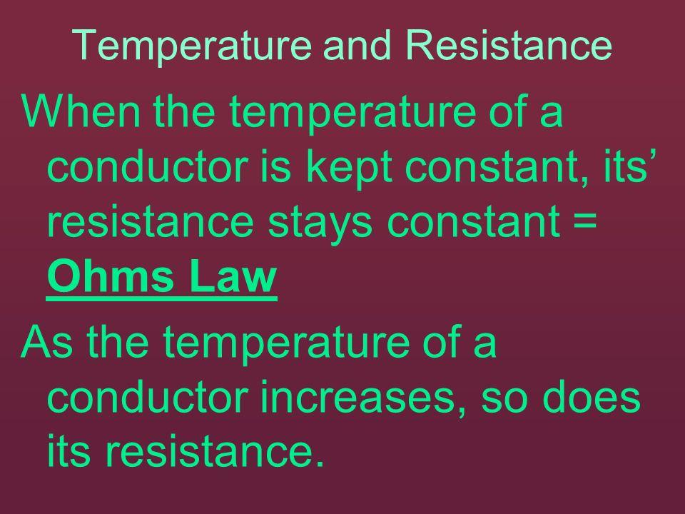 Where R = resistance measured in ohms ( ), V = voltage measured in volts (V), I = current measured in amps (A).