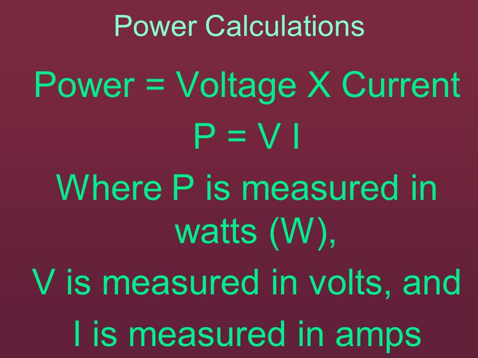 Power Is a measure of how quickly electrical energy is converted into other forms of energy. Power is measured in watts (W). 1W is equal to 1 joule pe