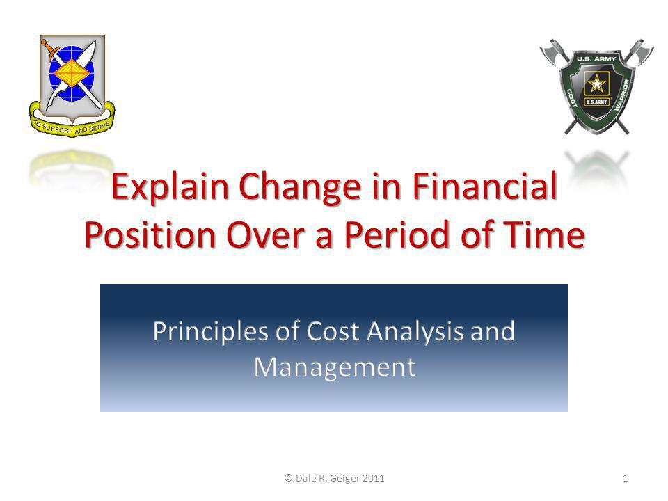 Explain Change in Financial Position Over a Period of Time © Dale R. Geiger 20111