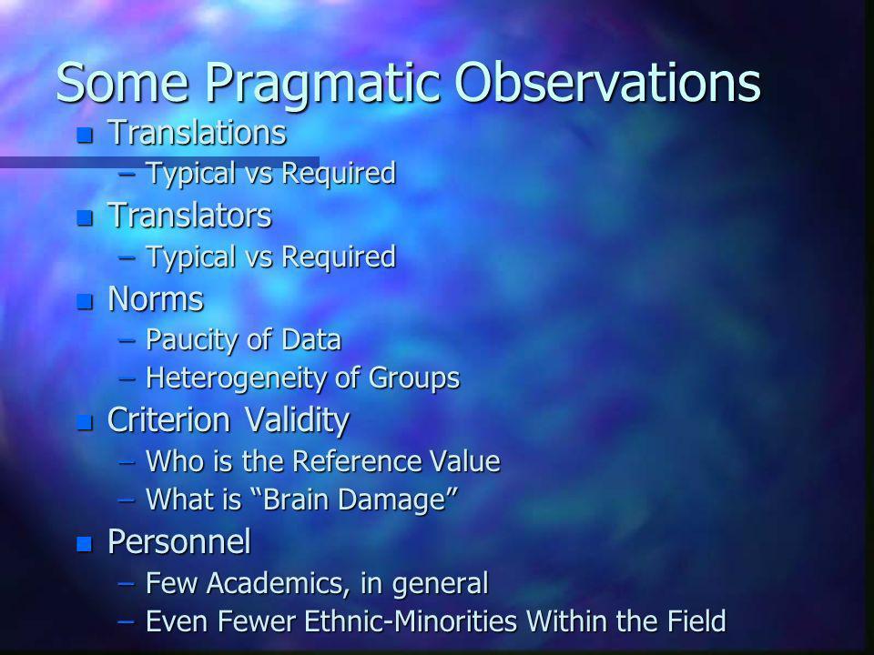 Some Pragmatic Observations n Translations –Typical vs Required n Translators –Typical vs Required n Norms –Paucity of Data –Heterogeneity of Groups n