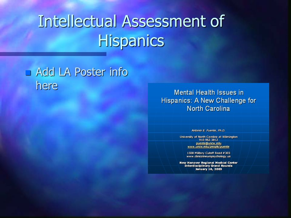 Intellectual Assessment of Hispanics n Add LA Poster info here