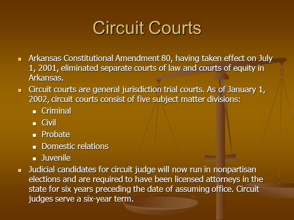 Circuit Courts Arkansas Constitutional Amendment 80, having taken effect on July 1, 2001, eliminated separate courts of law and courts of equity in Ar