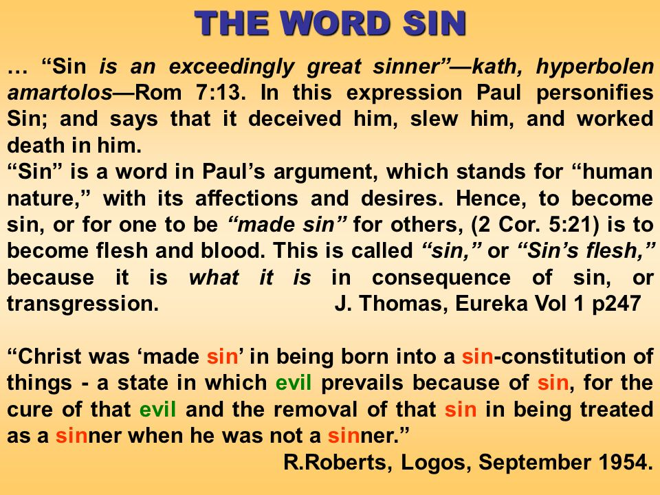 THE WORD SIN … Sin is an exceedingly great sinnerkath, hyperbolen amartolosRom 7:13.