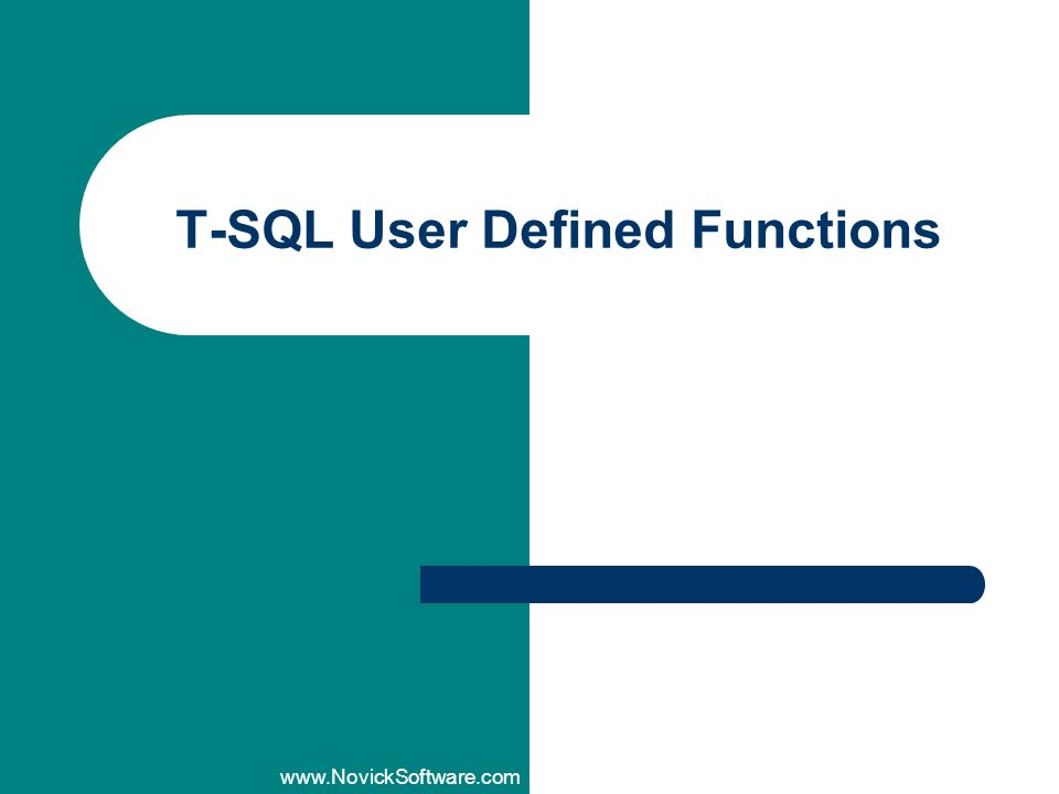 www.NovickSoftware.com T-SQL User Defined Functions
