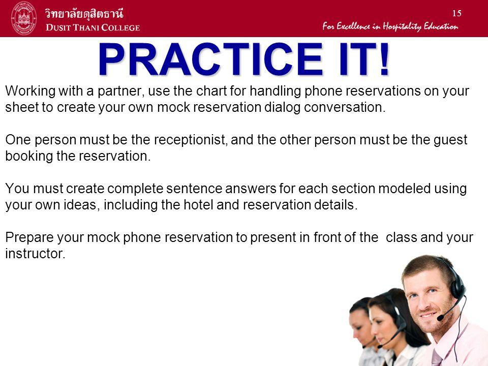 15 PRACTICE IT.