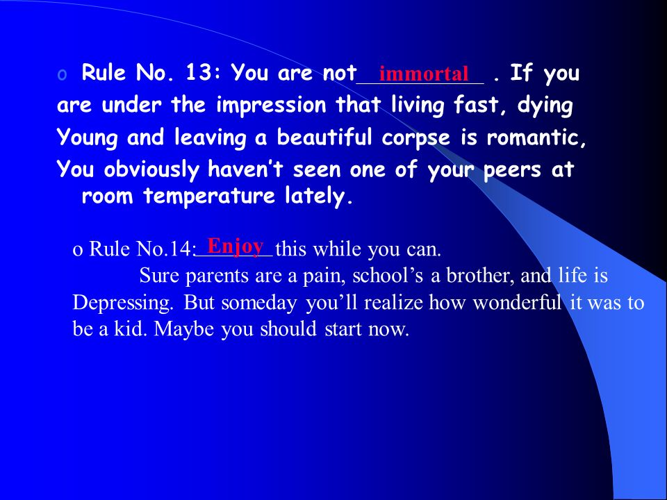 o Rule No. 13: You are not.