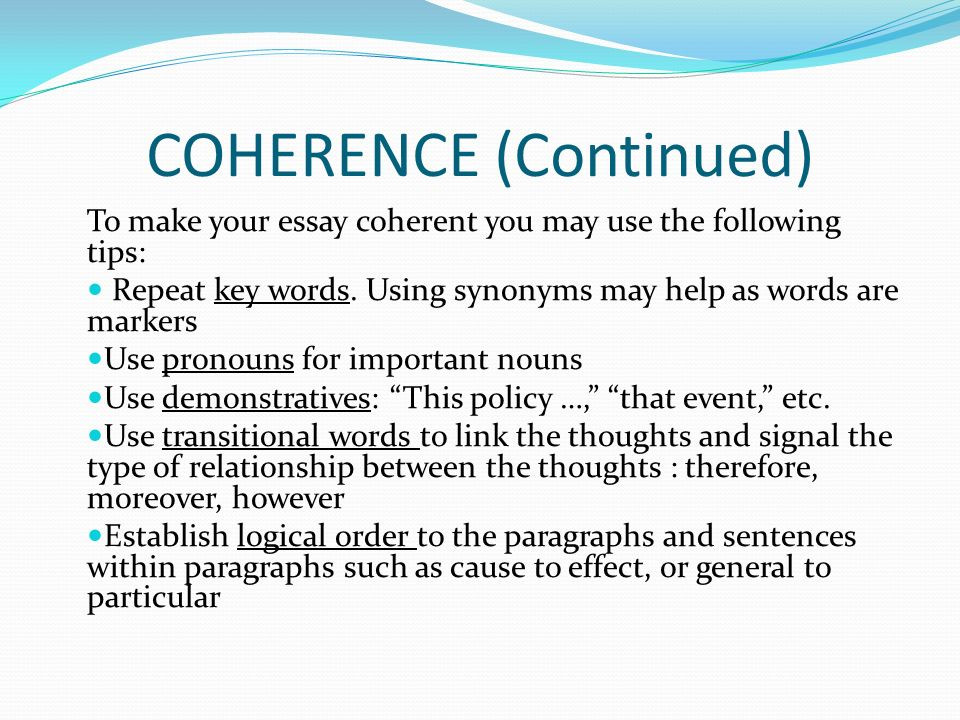 UNITY & COHERENCE Unity is the development of a single controlling idea usually presented in a thesis statement.