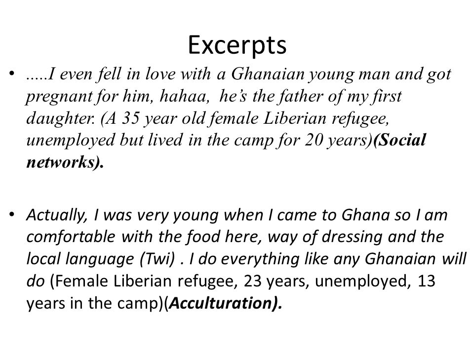 Excerpts.....I even fell in love with a Ghanaian young man and got pregnant for him, hahaa, hes the father of my first daughter. (A 35 year old female