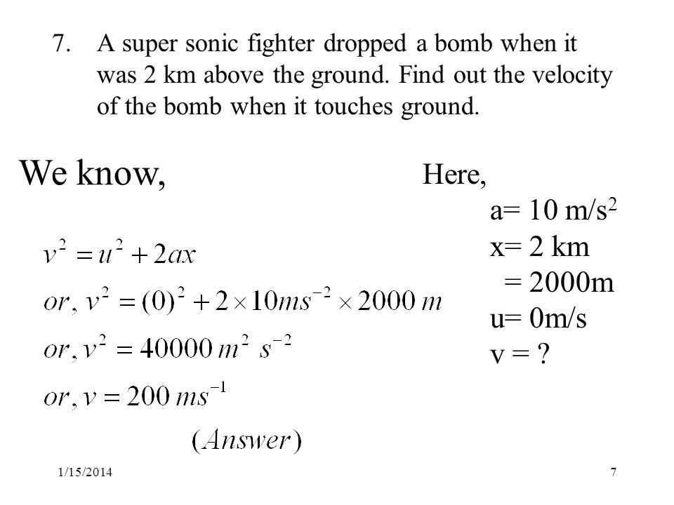 1/15/20147 7.A super sonic fighter dropped a bomb when it was 2 km above the ground.