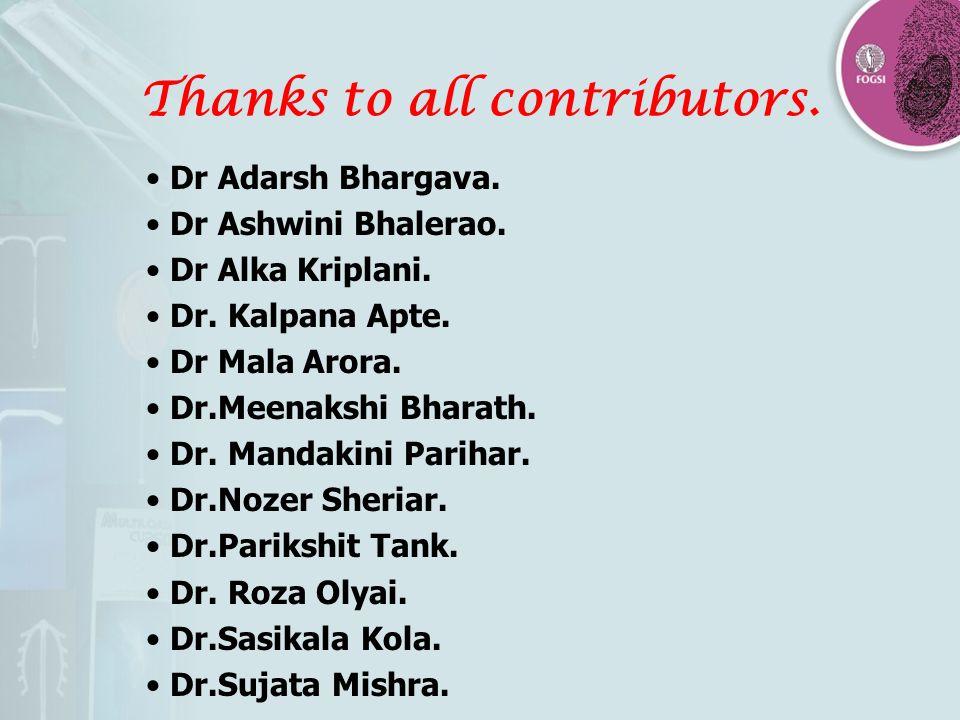Thanks to all contributors. Dr Adarsh Bhargava. Dr Ashwini Bhalerao. Dr Alka Kriplani. Dr. Kalpana Apte. Dr Mala Arora. Dr.Meenakshi Bharath. Dr. Mand