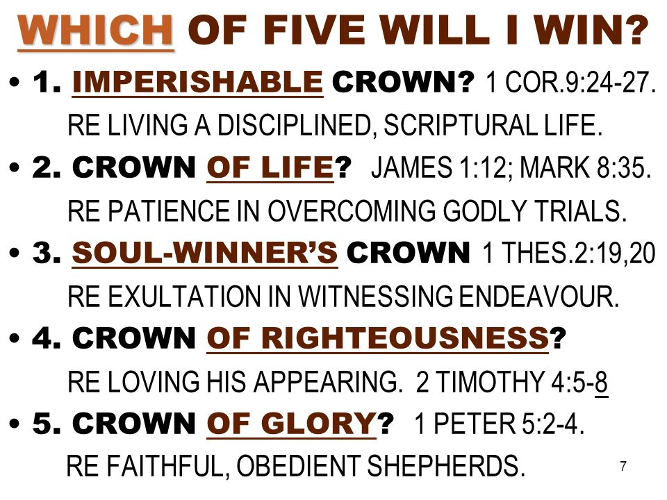 7 WHICH WHICH OF FIVE WILL I WIN. 1. IMPERISHABLE CROWN.
