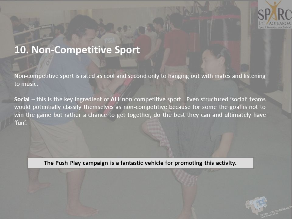 10. Non-Competitive Sport Non-competitive sport is rated as cool and second only to hanging out with mates and listening to music. Social – this is th