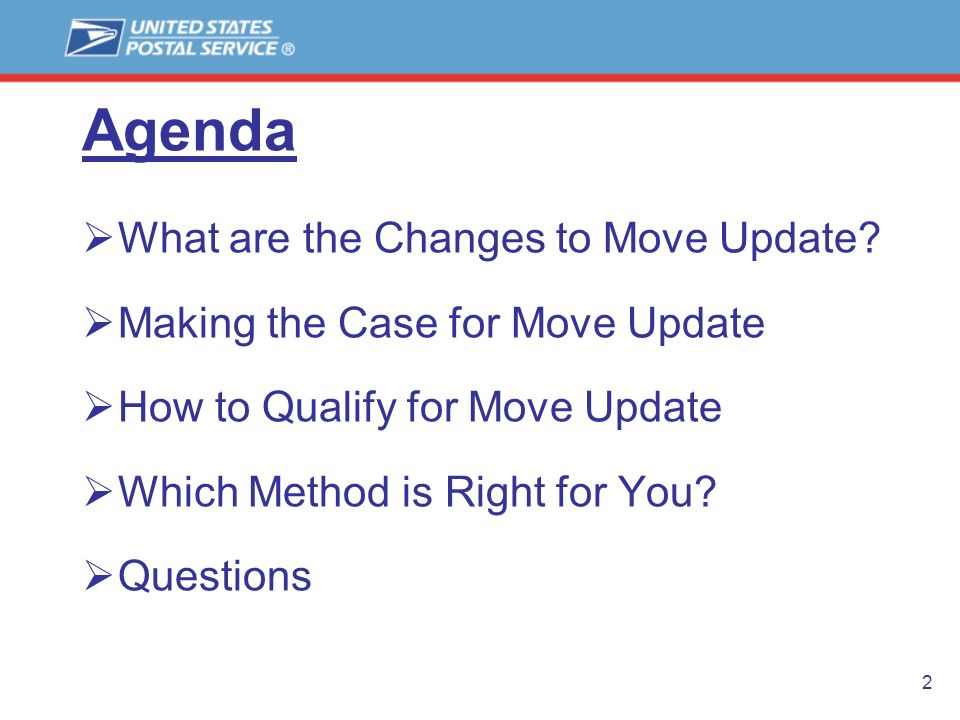 2 Agenda What are the Changes to Move Update? Making the Case for Move Update How to Qualify for Move Update Which Method is Right for You? Questions