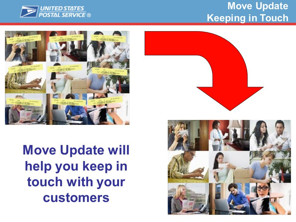 35 Move Update Keeping in Touch Move Update will help you keep in touch with your customers