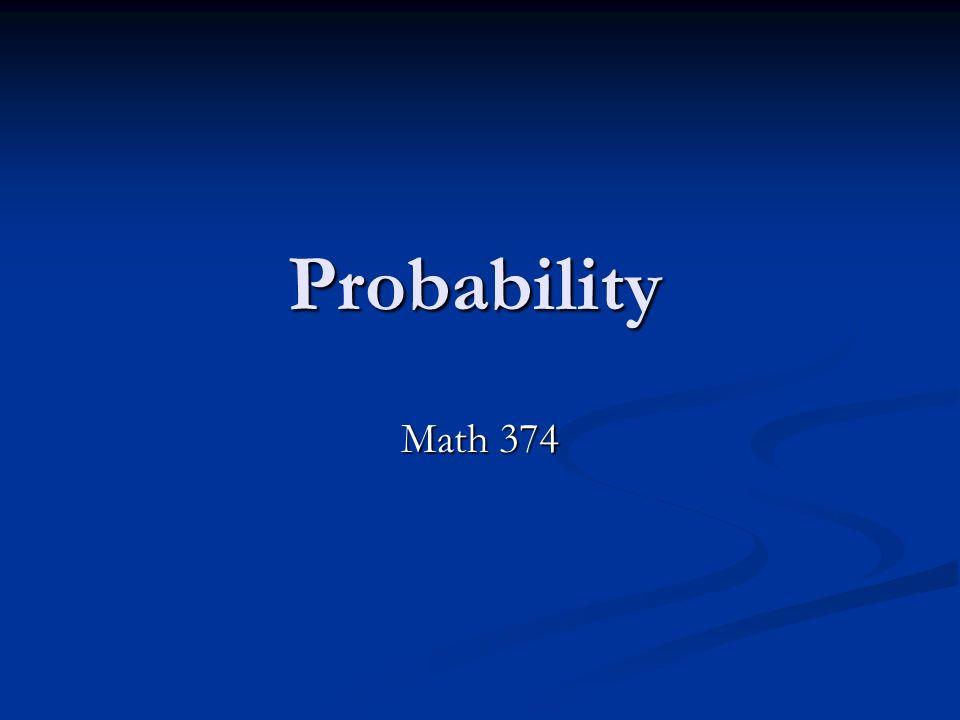 Probability Math 374