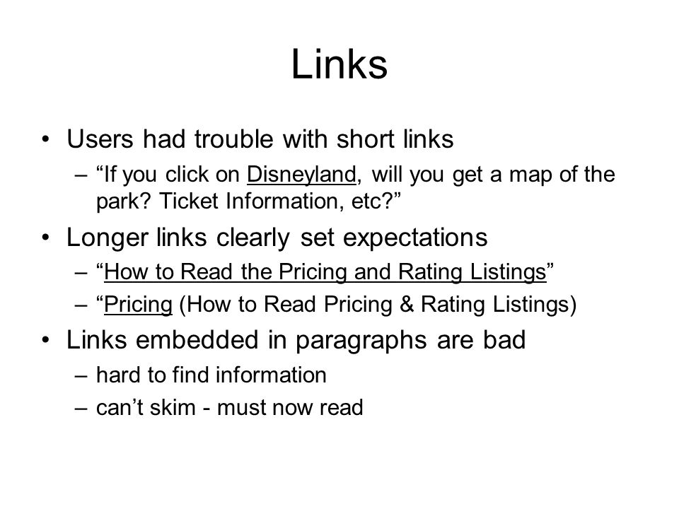 Links Users had trouble with short links –If you click on Disneyland, will you get a map of the park.