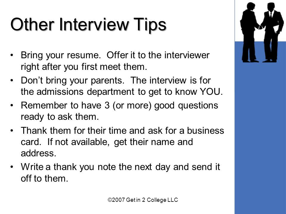 Other Interview Tips Bring your resume.