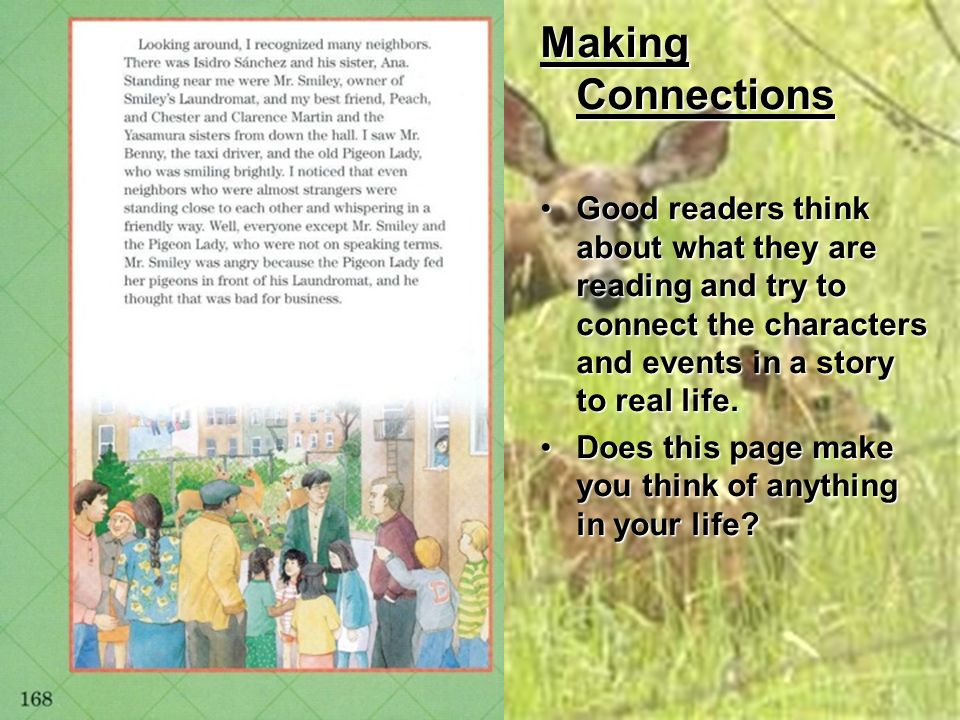 Making Connections Good readers think about what they are reading and try to connect the characters and events in a story to real life.Good readers th