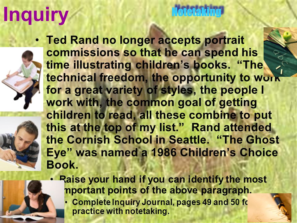 Inquiry Ted Rand no longer accepts portrait commissions so that he can spend his time illustrating childrens books. The technical freedom, the opportu