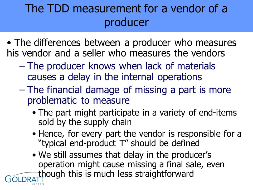 The TDD measurement for a vendor of a producer The differences between a producer who measures his vendor and a seller who measures the vendors –The p