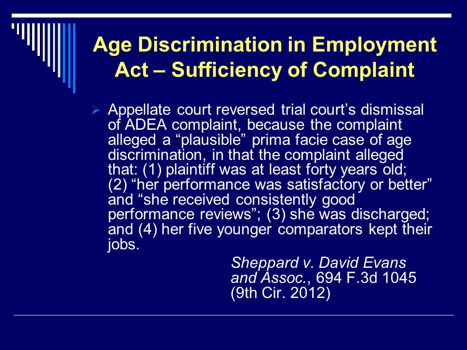Age Discrimination in Employment Act – Sufficiency of Complaint Appellate court reversed trial courts dismissal of ADEA complaint, because the complai