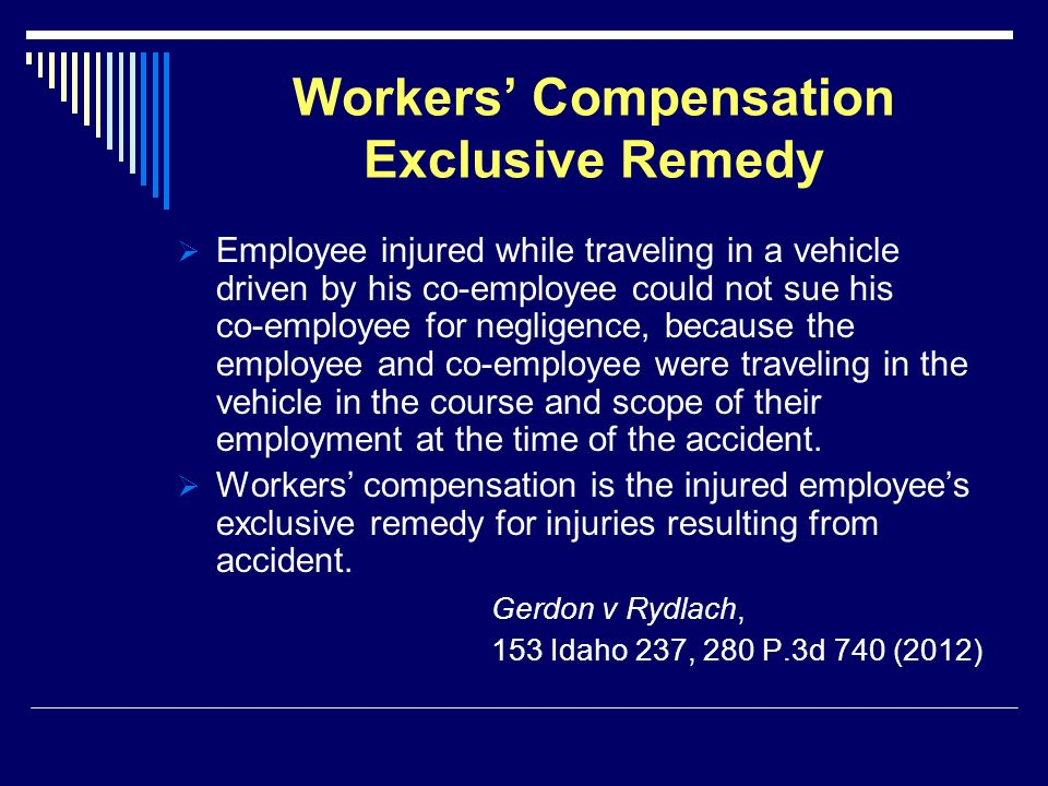 Workers Compensation Exclusive Remedy Employee injured while traveling in a vehicle driven by his co-employee could not sue his co-employee for neglig